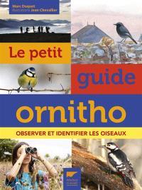 Le petit guide ornitho : observer et identifier les oiseaux