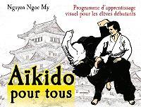 Aïkido pour tous : programme d'apprentissage visuel pour les élèves débutants. Volume 1, Programme pour 6e et 5e kyû : première année de pratique