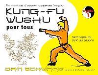 Kung-fu wushu pour tous : technique du style de shaolin : programme d'apprentissage en images. Volume 1, Cycle 1