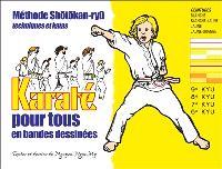 Karaté en bandes dessinées pour tous. Volume 1, Ceintures blanche, blanche-jaune, jaune, jaune-orange : méthode Shôtôkan-ryû, techniques et katas : 9e kyu, 8e kyu, 7e kyu, 6e kyu