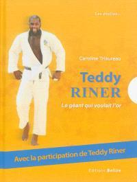 Teddy Riner : le géant qui voulait l'or