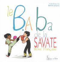 Le b.a-ba de la savate : boxe française