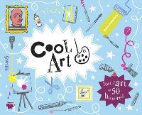 Cool art : tout l'art en 50 histoires