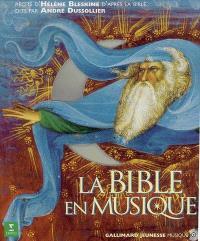 La Bible en musique : l'Ancien et le Nouveau Testament sur 2 CD audio