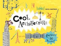 Cool architecture : l'architecture en 50 histoires