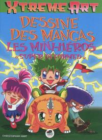 Dessine des mangas : les mini-héros super deformed