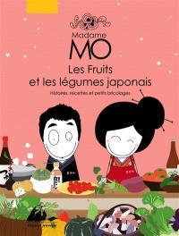 Madame Mo : les fruits et les légumes japonais : histoires, recettes et petits bricolages