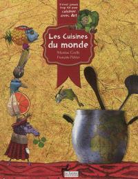 Les cuisines du monde : il n'est jamais trop tôt pour cuisiner avec art