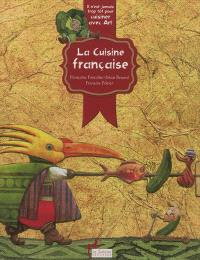 La cuisine française : il n'est jamais trop tôt pour cuisiner avec art