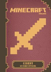 Minecraft : combat : le guide officiel