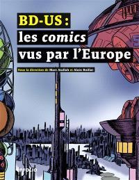 BD-US : les comics vus par l'Europe