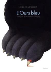 L'Ours bleu : mémoires d'un créateur d'images