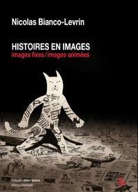 Histoires en images : images fixes, images animées : réflexions sur les procédés de fabrication des livres illustrés et des films d'animation