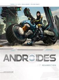 Androïdes. Volume 1, Résurrection