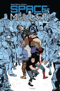 Space-Mullet !. Volume 1, Un pari à la fois