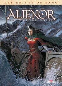 Les reines de sang, Aliénor, la légende noire. Volume 5