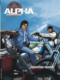 Alpha : premières armes. Volume 3, Nouveau round