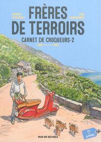 Frères de terroirs : carnet de croqueurs. Volume 2, Eté, automne