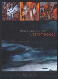 L'esprit rouge : Antonin Artaud, un voyage mexicain