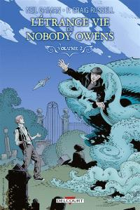 L'étrange vie de Nobody Owens. Volume 2