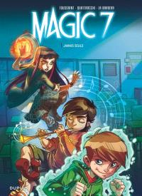 Magic 7. Volume 1, Jamais seuls