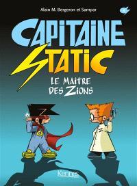 Capitaine Static. Volume 4, Le maître des zions
