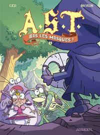 AST. Volume 3, Bas les masques !