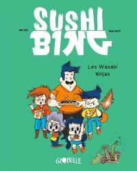 Sushi Bing. Volume 1, Les wasabi ninjas