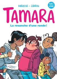 Tamara, La revanche d'une ronde !