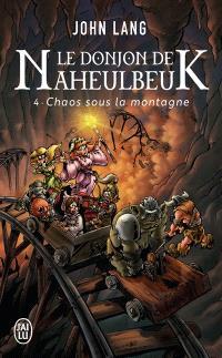 Le donjon de Naheulbeuk. Volume 4, Chaos sous la montagne