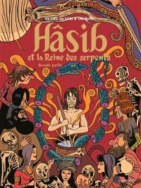 Hâsib et la reine des serpents : un conte des Mille et une nuits. Volume 2