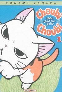Choubi-Choubi : mon chat tout petit. Volume 1