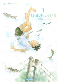 Underwater : le village immergé. Volume 1