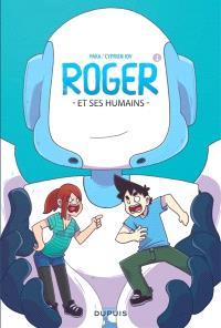 Roger et ses humains. Volume 1