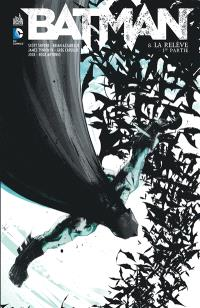 Batman. Volume 8, La relève : 1re partie