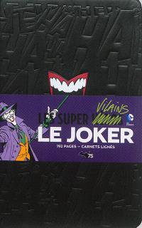 Le Joker : les super vilains DC comics