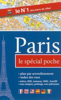 Paris : le spécial poche : plan par arrondissement, index des rues, métro, RER, tramway, bus, Vélib, sens uniques, parkings et rues piétonnes