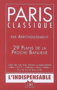 Paris classique par arrondissement : 29 plans de la proche banlieue
