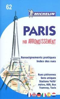 Paris par arrondissement : renseignements pratiques, index des rues