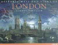 Historic maps and views of London = Historische Karten und Ansichten von London = Cartes et vues historiques de Londres