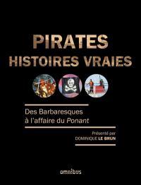 Pirates, histoires vraies : des Barbaresques à l'affaire du Ponant