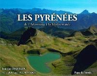 Les Pyrénées : de l'Atlantique à la Méditerranée