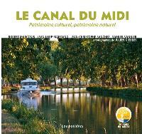 Le canal du Midi : patrimoine culturel, patrimoine naturel