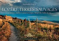 Lozère, terres sauvages : Cévennes, Aubrac, Causses et Gorges, Margeride, Vallée du Lot