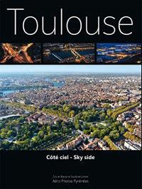 Toulouse côté ciel = Toulouse sky side