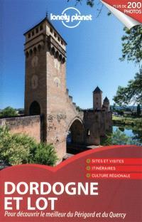 Dordogne et Lot : pour découvrir le meilleur du Périgord et du Quercy