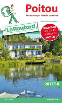 Poitou : Futuroscope, Marais poitevin (Nouvelle-Aquitaine) : 2017-18