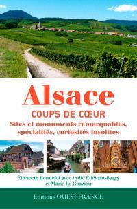 Alsace, coups de coeur : sites et monuments remarquables, spécialités, curiosités insolites
