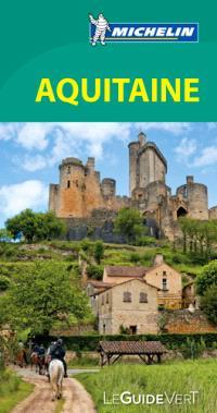 Aquitaine : Bordelais, Landes, Pays basque, Béarn, Lot-et-Garonne