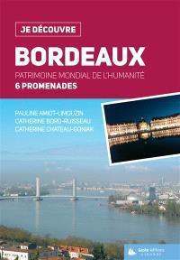 Bordeaux : patrimoine mondial de l'humanité : 6 balades